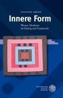 Innere Form: Wiener Moderne im Dialog mit Frankreich (Beihefte zum Euphorion)
