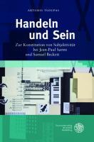 Handeln und Sein: Zur Konstitution von Subjektivität bei Jean-Paul Sartre und Samuel Beckett (Studia Romanica)