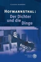 Hofmannsthal: Der Dichter und die Dinge Claudia Bamberg Author
