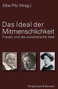 Das Ideal der Mitmenschlichkeit: Frauen und die sozialistische Idee