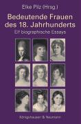 Bedeutende Frauen des 18. Jahrhunderts: Elf biographische Essays