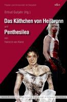 Das Käthchen von Heilbronn und Penthesilea (Theater und Universität im Gespräch)