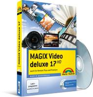 MAGIX Video deluxe 17 - mit Videomaterial zum Üben: Das farbige Handbuch: auch für Version Plus und Premium