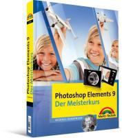 Photoshop Elements 9 - Der Meisterkurs - alle Bilder zum  Download auf der Website zum Buch: für Windows und Mac (M+T Meisterkurs)