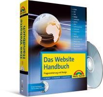 Das Website Handbuch - Komplett in Farbe: komplett in Farbe, Programmierung und Design (Kompendium / Handbuch)