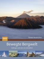 Bewegte Bergwelt: Gebirge und wie sie entstehen