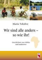 Wir sind alle anders - so wie ihr!: Geschichten aus Afrika und anderswo