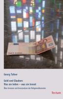 Geld und Glauben: Was sie teilen - was sie trennt