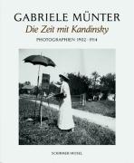 Die Zeit mit Kandinsky: Photographien 1902-1914