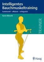 Intelligentes Bauchmuskeltraining: Funktionell - erfolgreich - effizient