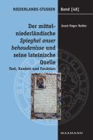 Der mittelniederländische Spieghel onser behoudenisse und seine lateinische Quelle: Text, Kontext und Funktion