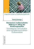 Elementare mathematische Bildung im Alltag der Kindertagesstätte: Grundlegung und Evaluation eines kompetenzorientierten Förderansatzes