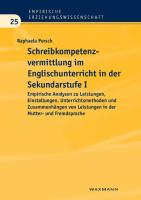 Schreibkompetenzvermittlung im Englischunterricht in der Sekundarstufe I: Empirische Analysen zu Leistungen, Einstellungen, Unterrichtsmethoden und ... Leistungen in der Mutter- und Fremdsprache