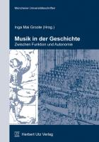Musik in der Geschichte – zwischen Funktion und Autonomi