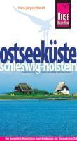 Ostseeküste Schleswig-Holstein: Der komplette Reiseführer zum Entdecken der Ostseeküste Schleswig-Holsteins