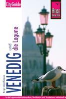 Reise Know-How CityGuide Venedig und die Lagune: Reiseführer für individuelles Entdecken