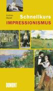 Schnellkurs Impressionismus (Schnellkurse)