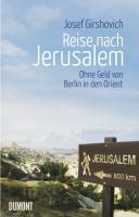 Reise nach Jerusalem: Ohne Geld von Berlin in den Orient