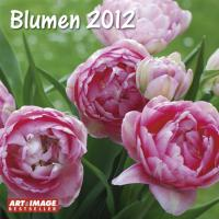 Blumen 2012. Broschürenkalender