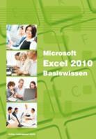 Excel 2010 - Basiswissen: Das Lernbuch für Excel-Einsteiger: Begleitheft für Exel-Einsteiger