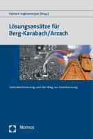 Losungsansatze Fur Berg-Karabach/Arzach: Selbstbestimmung Und Der Weg Zur Anerkennung