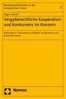 Vergaberechtliche Kooperation und Konkurrenz im Konzern: Verbundene Unternehmen als Bieter im deutschen und polnischen Recht