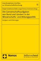 Die Gemeinschaftsaufgaben von Bund und Ländern in der Wissenschafts- und Bildungspolitik: Analysen und Erfahrungen (Interdisziplinäre Schriften zur Wissenschaftsforschung)