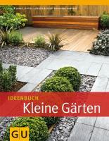 Ideenbuch Kleine Gärten (GU Garten Extra)