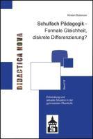 Schulfach Pädagogik - Formale Gleichheit, diskrete Differenzierung?