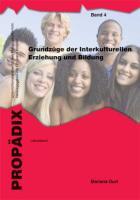 Grundzüge der Interkulturellen Erziehung und Bildung: Lehrerband + Schülerband zusammen (PROPÄDIX / Unterrichtsmaterialien für den Pädagogikunterricht)