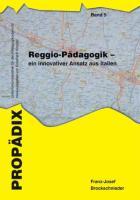 Reggio-Pädagogik - ein innovativer Ansatz aus Italien