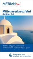 MERIAN live! Reiseführer Mittelmeerkreuzfahrt Östlicher Teil: MERIAN live! - Mit Kartenatlas im Buch und Extra-Karte zum Herausnehmen