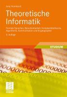 Theoretische Informatik: Formale Sprachen, Berechenbarkeit, Komplexitätstheorie, Algorithmik, Kommunikation und Kryptographie