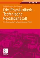 Die Physikalisch-Technische Reichsanstalt: Ihre Bedeutung beim Aufbau der modernen Physik Rudolf Huebener Author
