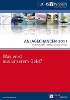 Anlagechancen 2011: Was wird aus unserem Geld?