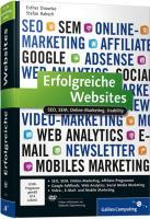 Erfolgreiche Websites: SEO, SEM, Online-Marketing, Usability