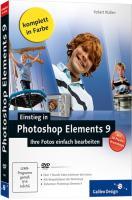 Einstieg in Photoshop Elements 9: Ihre Fotos einfach bearbeiten (Galileo Design)