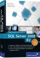 SQL Server 2008 R2: Das Programmierhandbuch. Inkl. ADO.NET 3.5, LINQ to Entities und LINQ to SQL (Galileo Computing)
