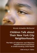 Children Talk about Their New York City Neighborhoods - Schaefer-McDaniel, Nicole