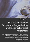 Surface Insulation Resistance Degradation and Electrochemical Migration - Zhan, Sheng