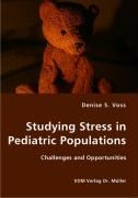 Studying Stress in Pediatric Populations - Voss, Denise S.