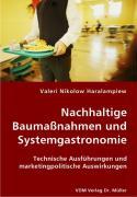 Nachhaltige Baumaßnahmen und Systemgastronomie - Haralampiew, Valeri Nikolow