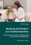 Bindung bei Kindern aus Einelternfamilien - König, Lilith