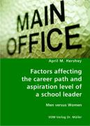 Factors affecting the career path and aspiration level of a school leader - Hershey, April M.