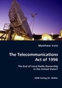 The Telecommunications Act of 1996 - Irvin, Matthew
