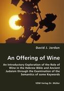 An Offering of Wine - Jordan, David J.