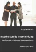 Interkulturelle Teambildung - Erdmann, Antje