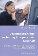 Deckungsbeitragsrechnung im operativen Geschäft - Andreß, Gabriele