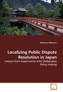 Localizing Public Dispute Resolution in Japan - Matsuura, Masahiro