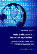 Freie Software als Entwicklungshelfer? - Busch, Thorsten